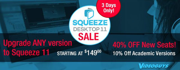 Flash Sale! Sorenson Squeeze 11 - Upgrade from ANY version and more!