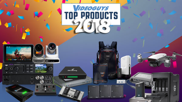Videoguys Top 10 Products of 2018