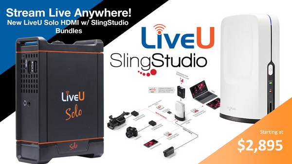 Introducing the New SlingStudio Bundles with LiveU Solo Connect Starter Kits | Videoguys News Day 2sDay (12-17-19)