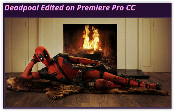Adobe's Big News at IBC - New Adobe Pro Video Apps & Deadpool!