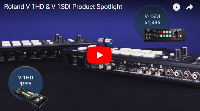 Roland V-1HD & V-1SDI Videoguys Product Spotlight