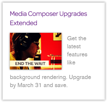 Media Composer Upgrades Extended