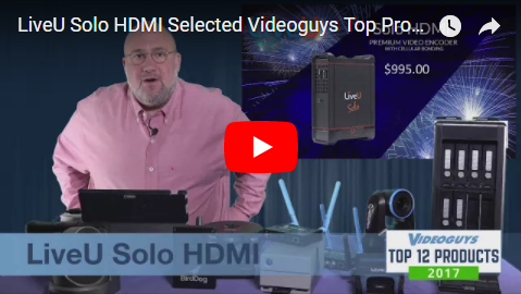 LiveU Solo HDMI Selected Videoguys Top Products of 2017 Video