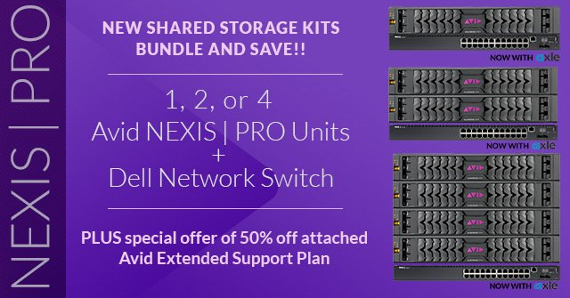 New Avid NEXIS | PRO Shared Storage Kits - Bundle and Save!!
