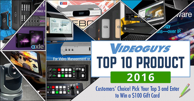 Videoguys Top 10 Products of 2016