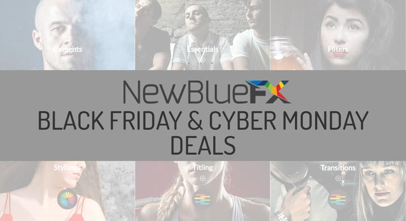 Cyber Monday & Black Friday: NewBlueFX 30% OFF
