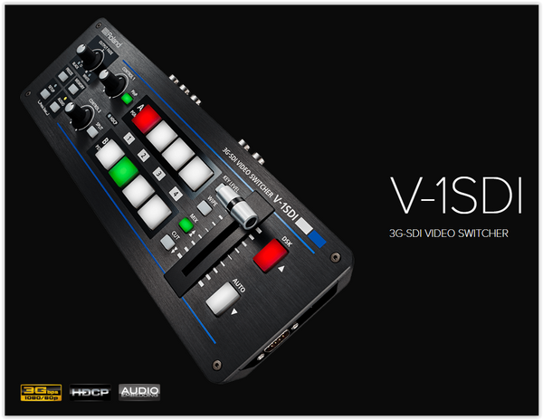 Introducing the Roland V-1SDI SDI & HDMI Video Switcher