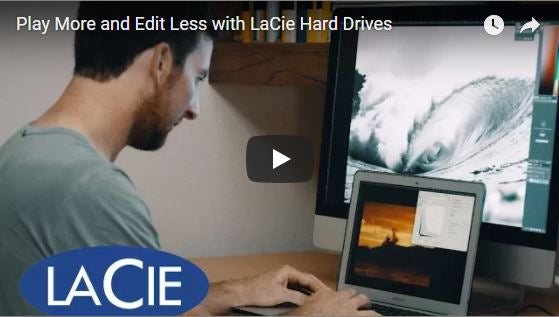 LaCie Drives Let You Play More and Edit Less