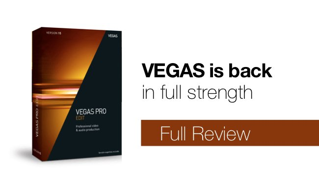 Vegas Pro 15 Reviewed as NLE Reborn