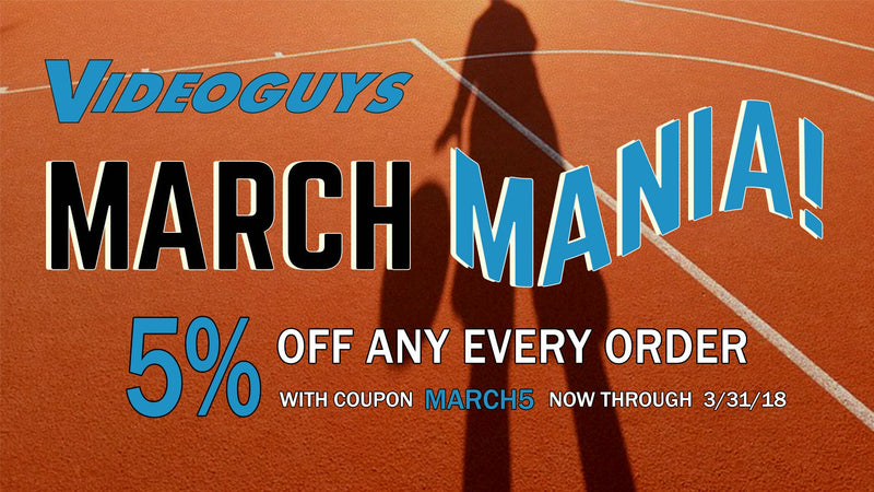March Mania Continues at Videoguys!
