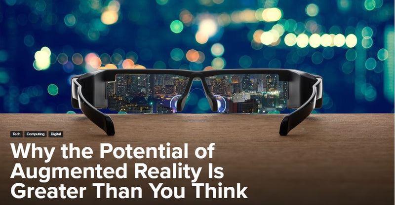 Learn why the Potential of Augmented Reality Is Greater Than You Think