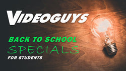 Videoguys Back to School Specials for Students!