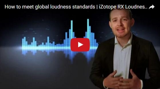 iZotope Explains How Pros Can Meet Loudness Standards