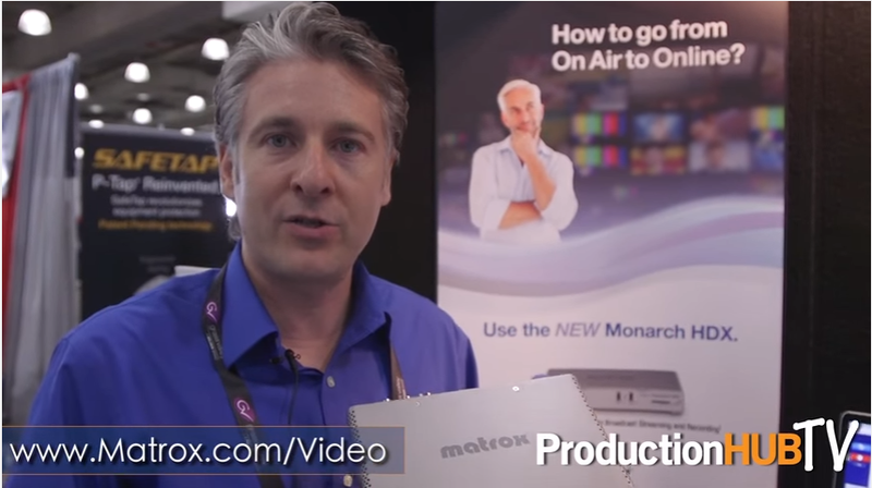 Matrox Video Showcases Monarch HDX