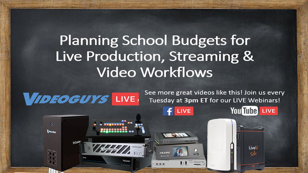 Planning School Budgets for Live Production, Streaming, & Video Workflows