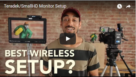 Tutorial: Wireless Monitoring with Teradek Bolt and SmallHD