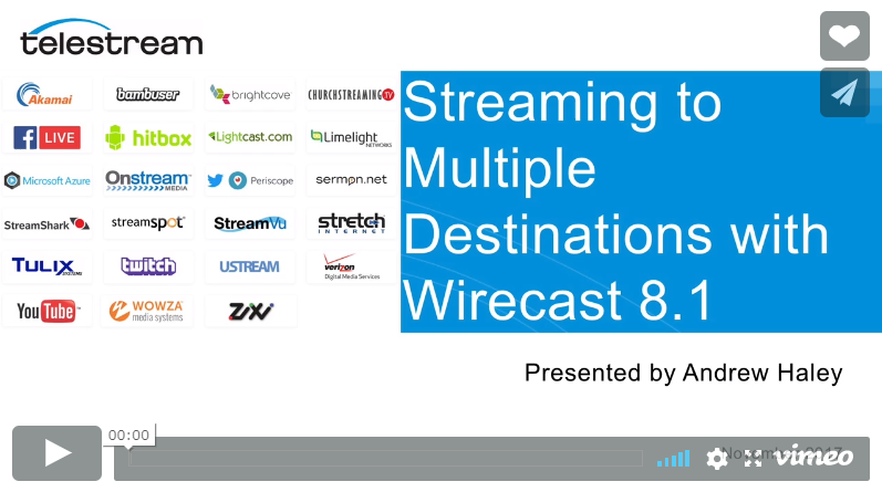 Multiple Destination Streaming with Wirecast 8.1