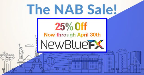 NewBlueFX Software is On Sale! Video editing plugins that provide time-saving workflow and creativity enhancing visual effects