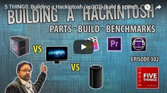 5 THINGS: Building a Hackintosh for Avid, Premiere & FCPX