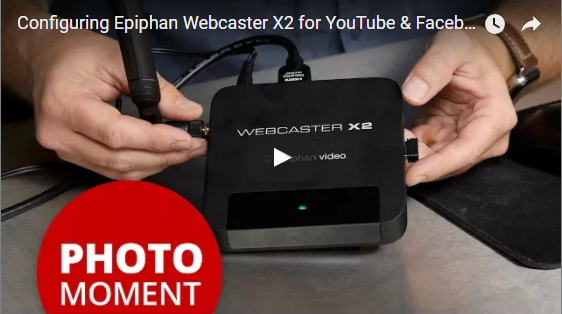 Guide to Configuring Epiphan Webcaster X2 for YouTube & Facebook