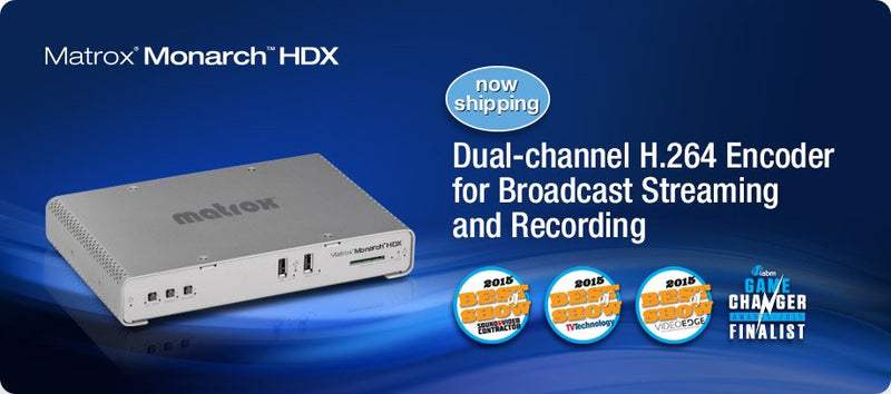 Streaming Live Video to Multiple Platforms featuring Matrox Monarch HDX