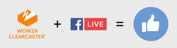 Learn Why Wowza ClearCaster is the Right Way to Do Facebook Live