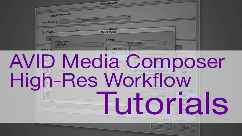 Avid Media Composer High-Res Workflows Tutorials