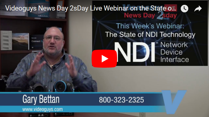Videoguys News Day 2sDay Webinar on The State of NDI and it's Growth over the Past Year