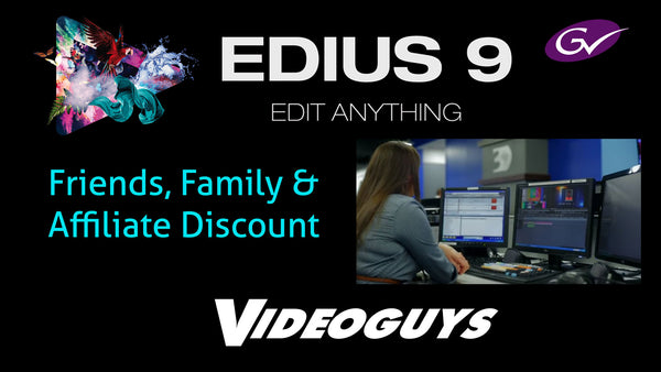 Grass Valley EDIUS 9 Download - Friends, Family & Affiliates Save $50!