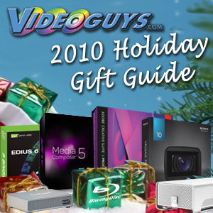Videoguys' 2010 Holiday Gift Guide: Recommendations for Videographers & Editors at Every Price!