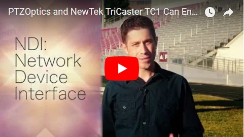 PTZOptics NDI Cameras and NewTek TriCaster TC1 Can Enhance Your Production