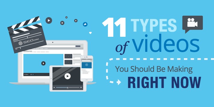 11 Types of Videos You Should Be Making Right Now | SEO.com