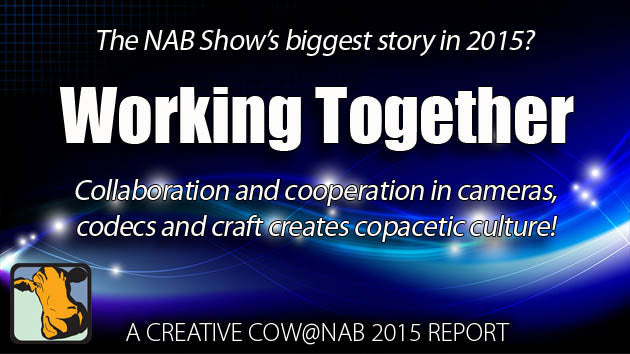 Working Together: the big story at NAB