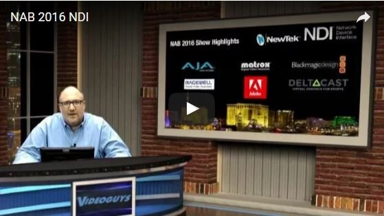 Videoguys' NAB Recap Webinar on NewTek's NDI Technology