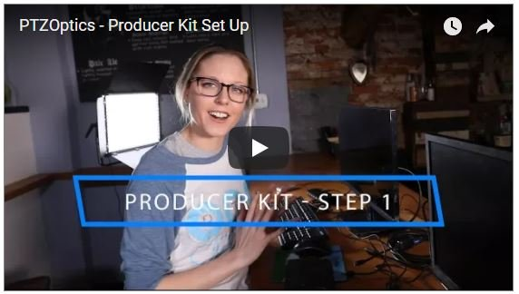 Watch Now: How to Set Up Your PTZOptics Producer Kit