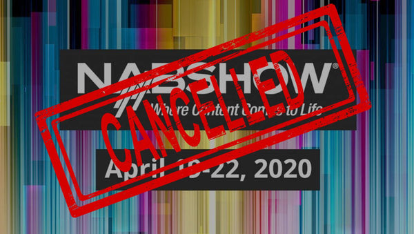 NAB Show 2020 Canceled for COVID-19 Pandemic