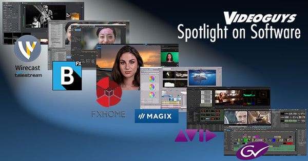 Videoguys Spotlight on Software