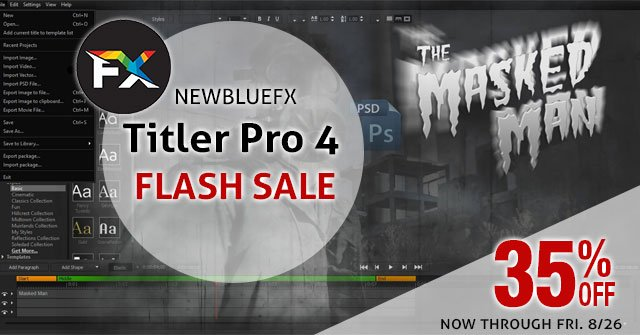 FLASH SALE! NewBlueFX Titler Pro 4 - Today Through Friday
