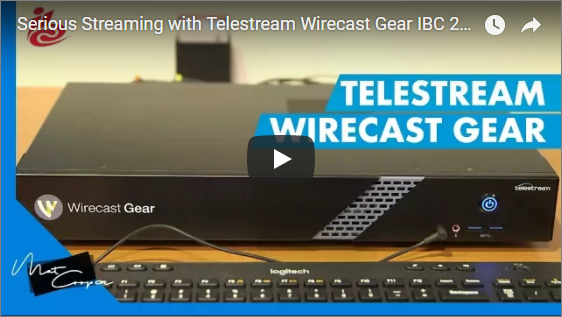 Streaming with Telestream and the Wirecast Gear at IBC 2017