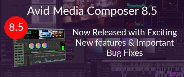 Avid Media Composer 8.5 Released Today with new features