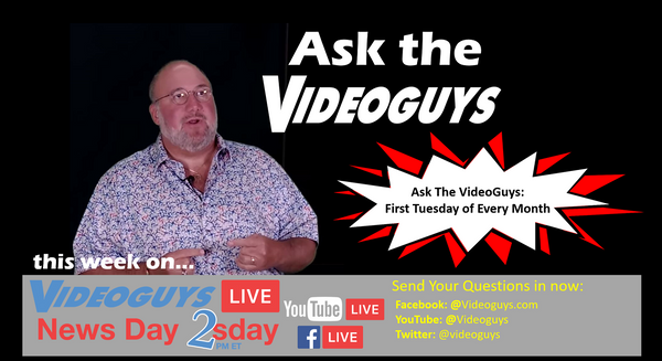 Ask the Videoguys Ep. 2 (12-03-19)