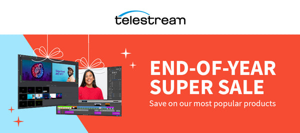 End-of-Year Super Sale: Save on Telestream's Most Popular Products