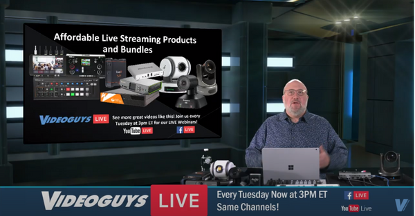 Affordable Live Streaming Products and Bundles Videoguys Live Webinar