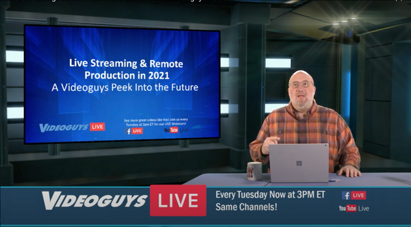 Live Streaming & Remote Production in 2021 - A Videoguys Peek Into the Future