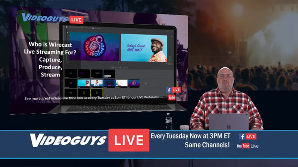 Who is Wirecast Live Streaming For? Capture, Produce, Stream Videoguys Live Webinar
