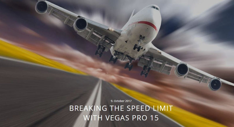 Breaking the Speed Limit with VEGAS Pro 15 - VEGAS Magazine