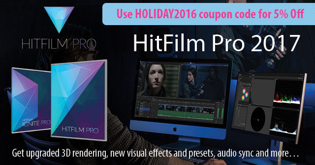 New! FXHome HitFilm Pro 2017 for Pro Editing