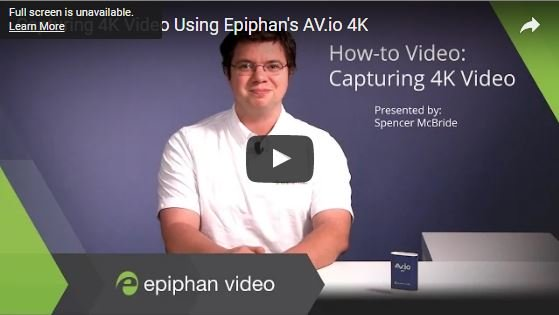 How to Capture 4K Video with Epiphan AV.io 4K