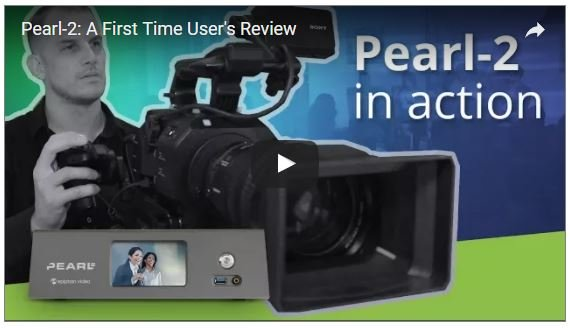 Epiphan Pearl-2: A First Time User's Review