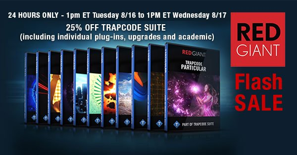 Flash Sale! 25% Off Red Giant Trapcode Suite